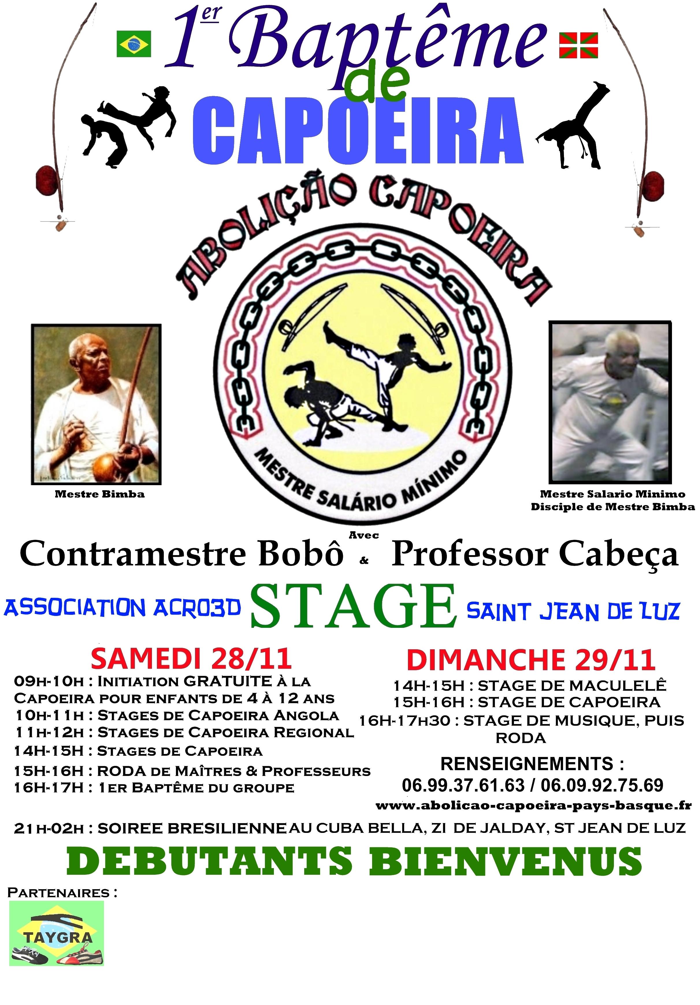 SPONSOR TAYGRA christening internship CAPOEIRA November 28-29 to HOLY JEAN OF LUZ Brazilian party in Cuba Bella