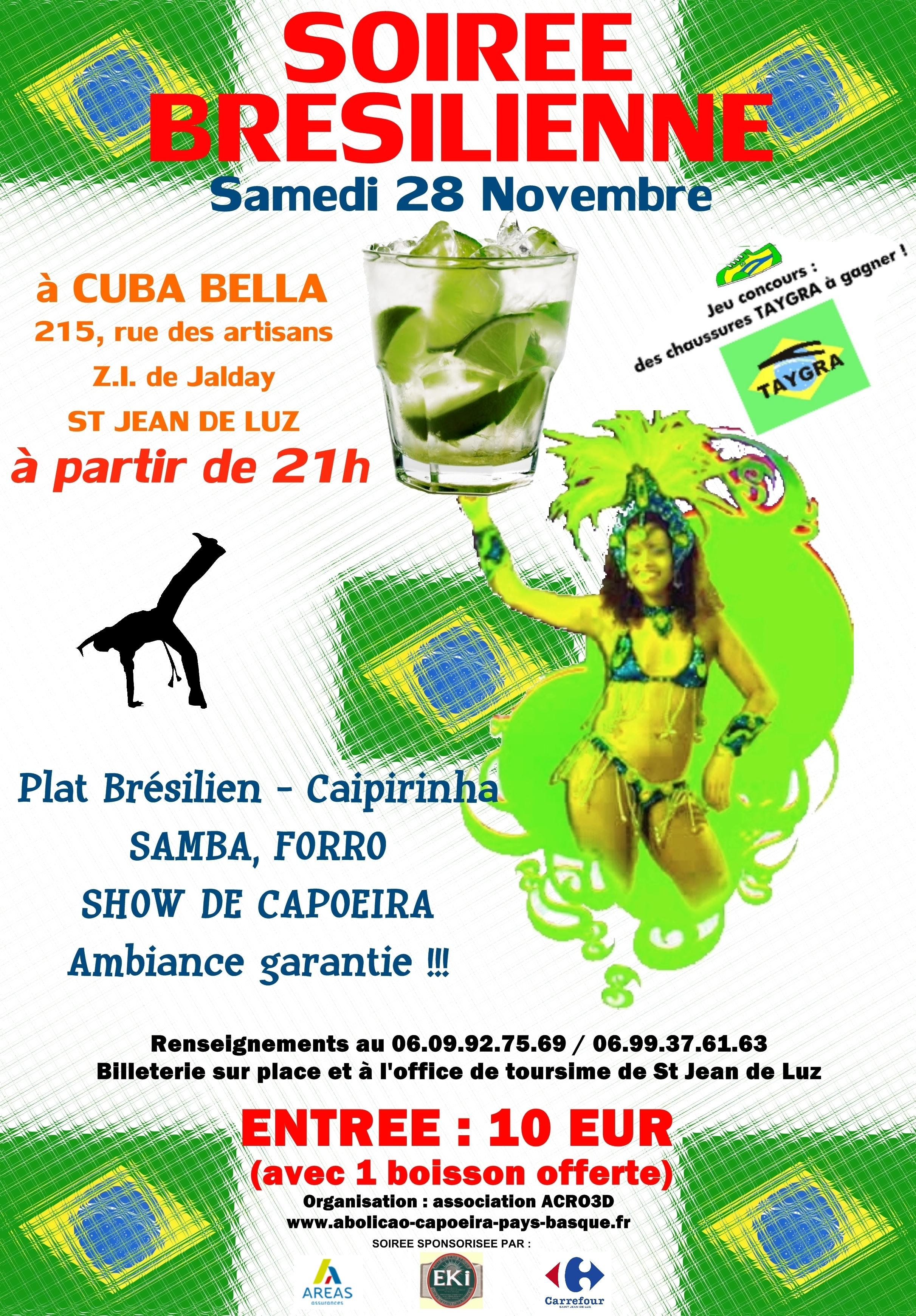 Brazilian party sponsored by TAYGRA BRASIL in St jeans of luz with Capoeira lots to earn drawing